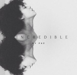 Phe - Incredible